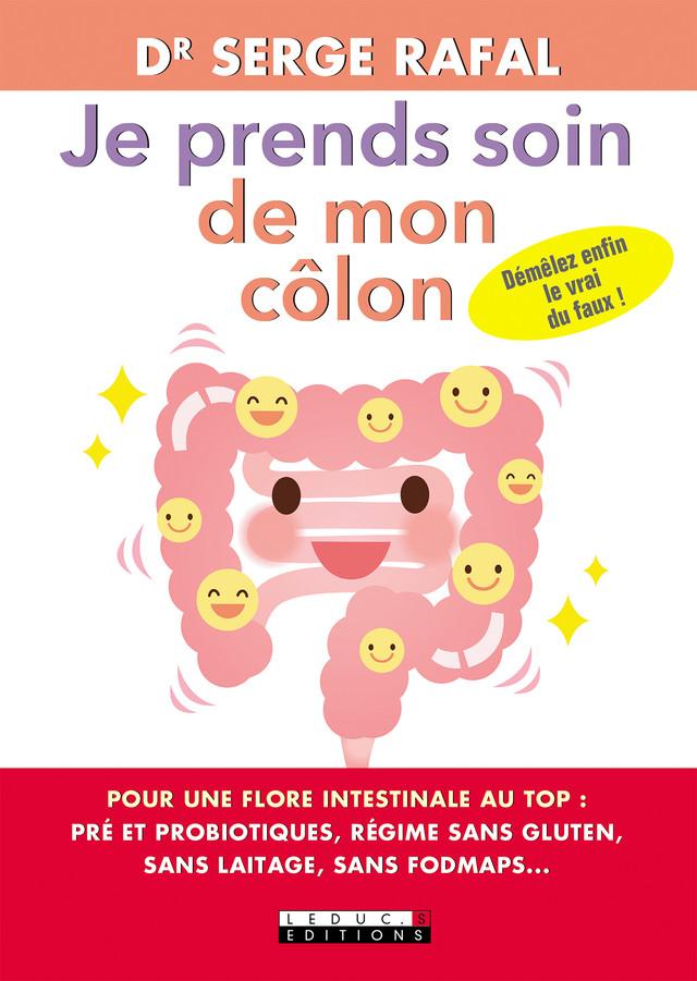 Je prends soin de mon côlon - Serge Rafal - Éditions Leduc Pratique