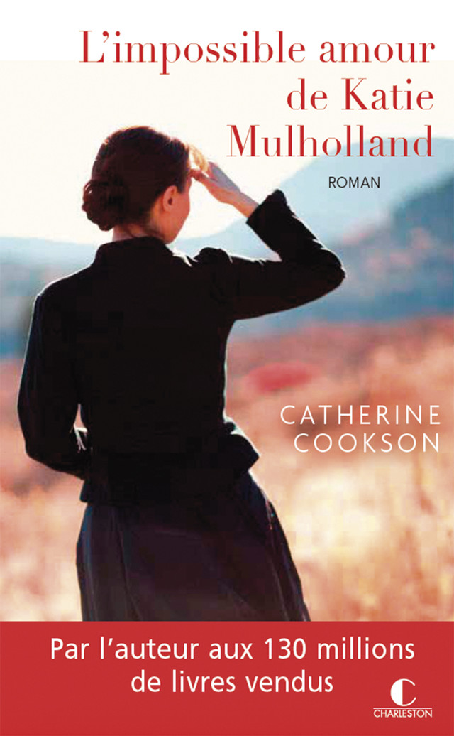 L'impossible amour de Katie Mulholland - Catherine Cookson - Éditions Charleston
