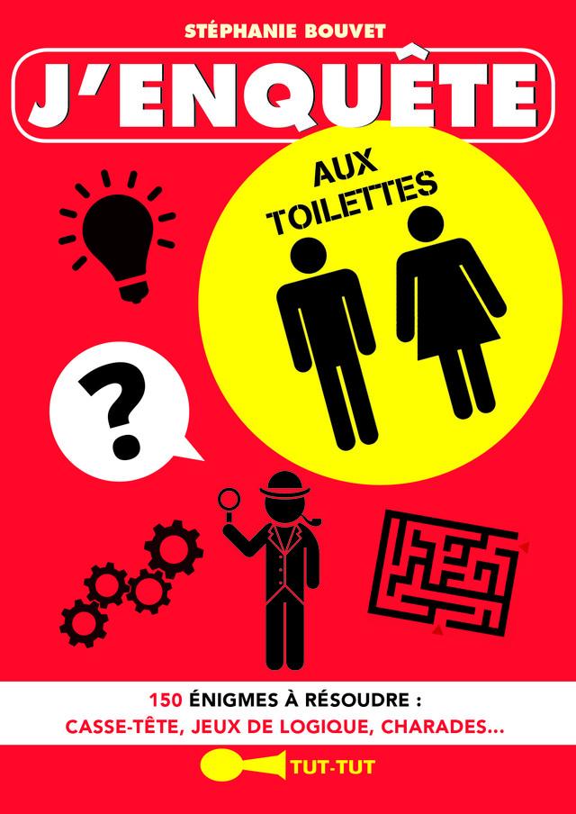 J'enquête aux toilettes - Stéphanie Bouvet - Éditions Leduc Humour
