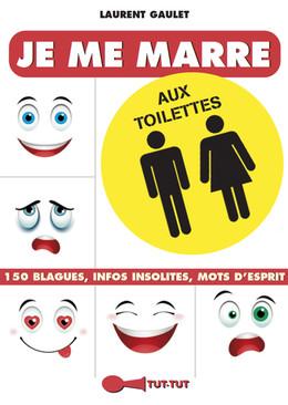 Je me marre aux toilettes - Laurent Gaulet - Éditions Leduc Humour