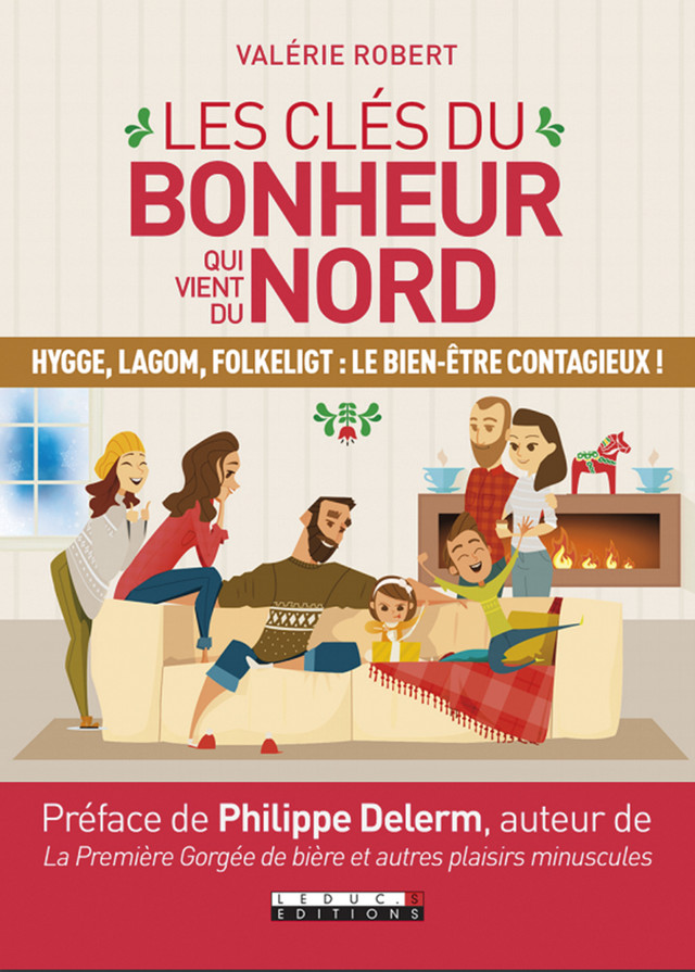 Les clés du bonheur qui vient du Nord - Valérie Robert - Leduc.s Pratique