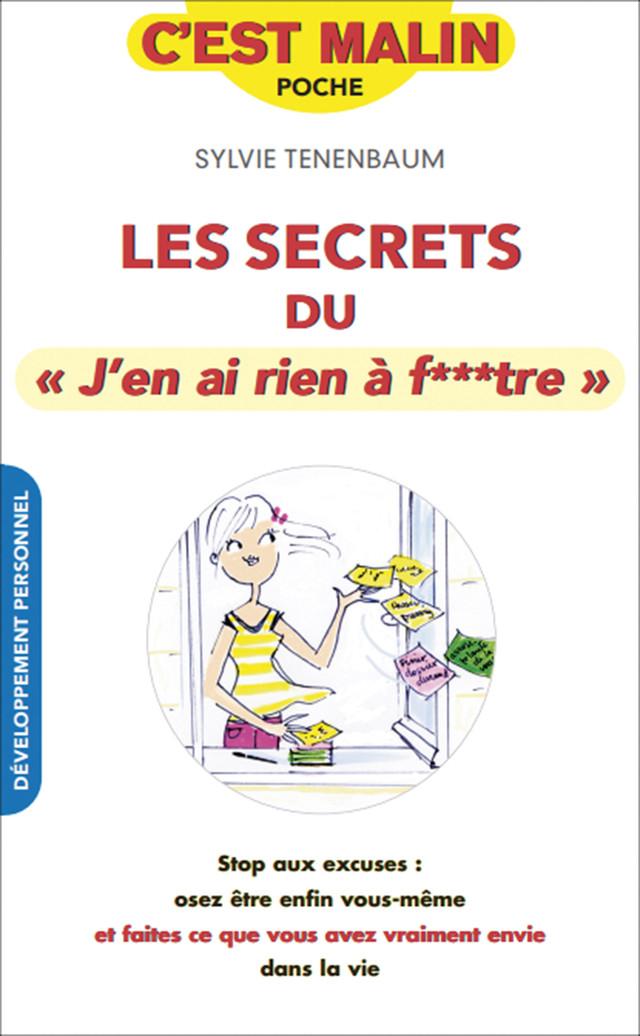 """Les secrets du """"j'en ai rien à f**tre"""", c'est malin - Sylvie Tenenbaum - Éditions Leduc"""