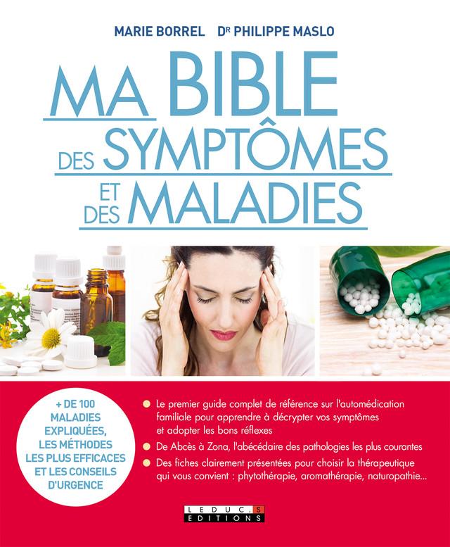 Ma bible des symptômes et des maladies - Marie Borrel, Dr Philippe Maslo - Éditions Leduc Pratique