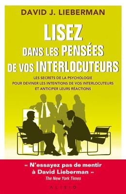 Lisez dans les pensées de vos interlocuteurs - David J. Lieberman - Éditions Alisio