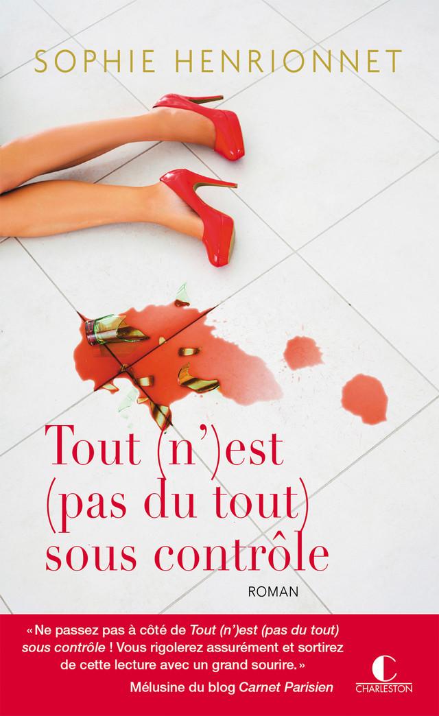 Tout (n')est (pas du tout) sous contrôle - Sophie Henrionnet - Éditions Charleston