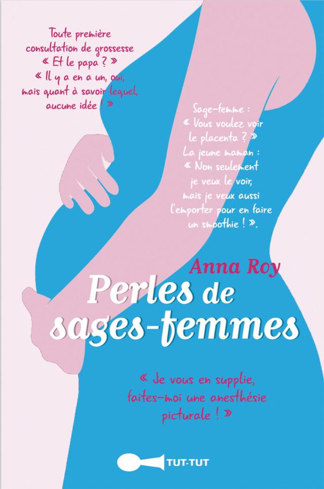Perles de sages-femmes - Anna Roy - Éditions Leduc Humour