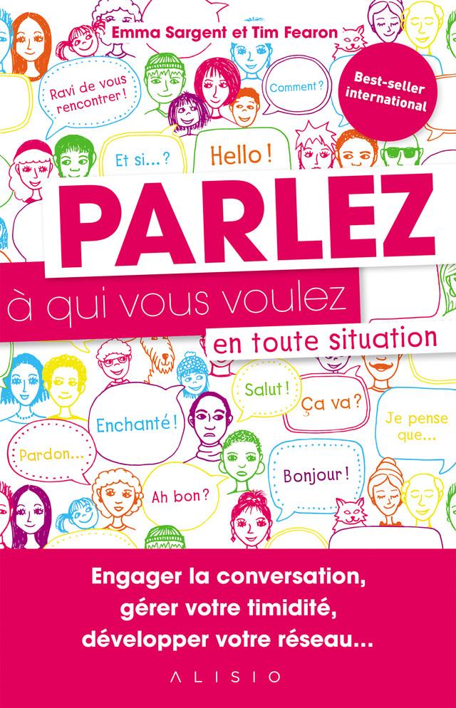 Parlez à qui vous voulez en toute situation - Emma Sargent, Tim Fearon - Éditions Alisio