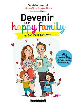 Devenir une happy family en 365 trucs et astuces - Valérie Lavallé - Éditions Leduc