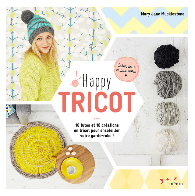 Happy tricot - Mary Jane Mucklestone - Éditions L'Inédite