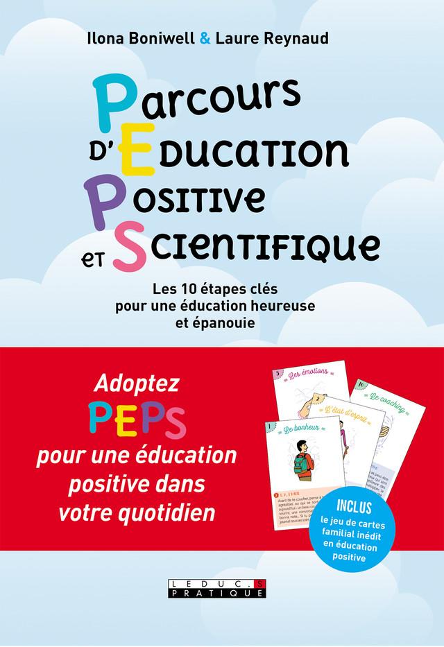PEPS ! Parcours d'éducation positive et scientifique - Laure Reynaud, Ilona Boniwell - Éditions Leduc
