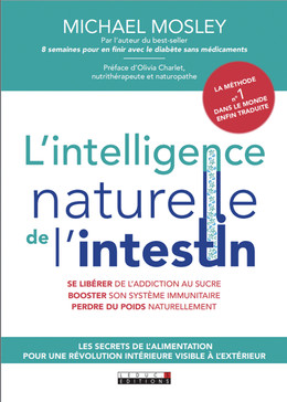 L'intelligence naturelle de l'intestin  - Michael Mosley - Leduc.s Pratique