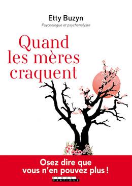 Quand les mères craquent - Etty Buzyn - Éditions Leduc Pratique