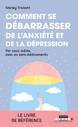 Comment se débarrasser de l'anxiété et de la dépression  - Shirley Trickett - Éditions Leduc Pratique