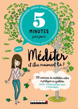 5 minutes par jour pour méditer et être vraiment là - Laurence Simenot - Éditions Leduc Pratique