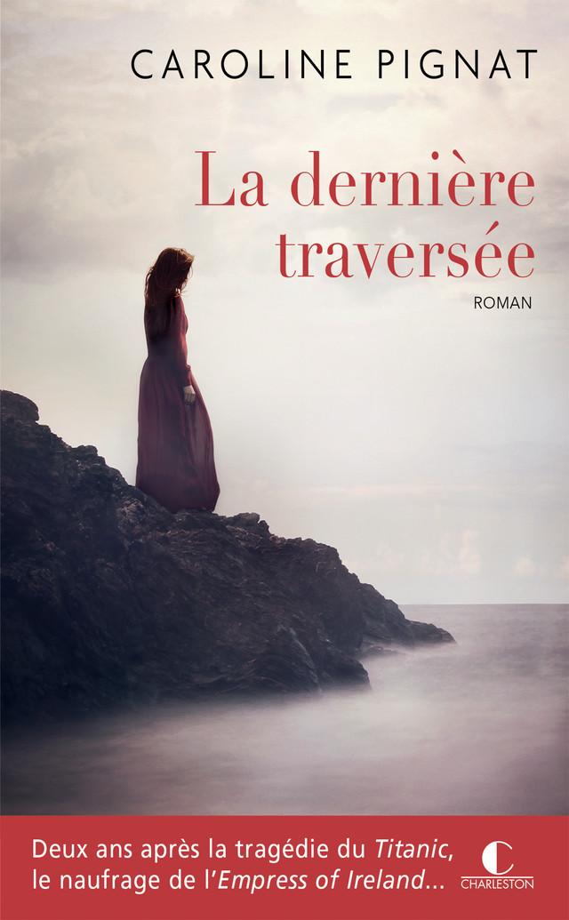 La dernière traversée - Caroline Pignat - Éditions Charleston