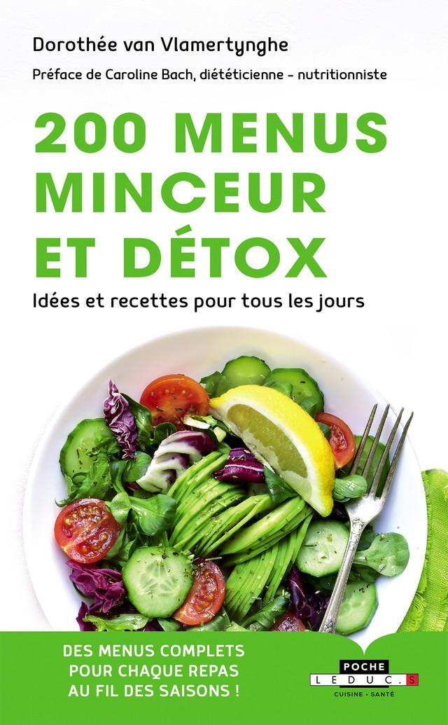 200 menus minceur et détox - Dorothée Van Vlamertynghe - Éditions Leduc