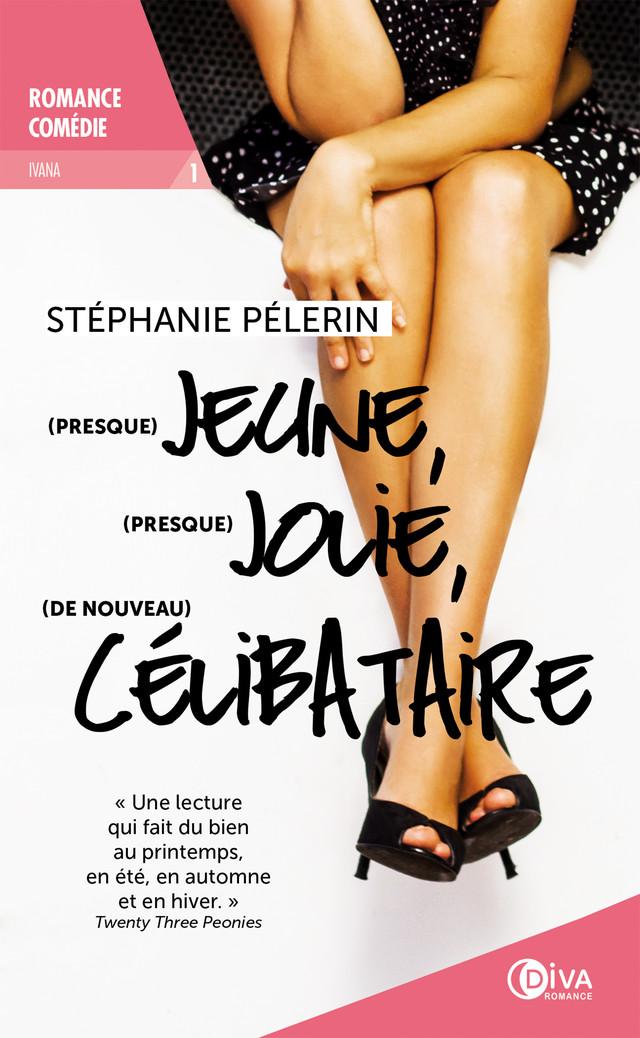 (Presque) jeune, (presque) jolie, (de nouveau) célibataire - Stéphanie Pélerin - Éditions Diva Romance