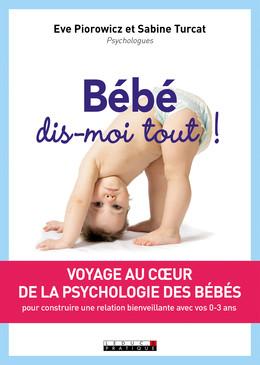 Bébé dis-moi tout !  - Sabine Turcat, Eve Piorowicz - Éditions Leduc