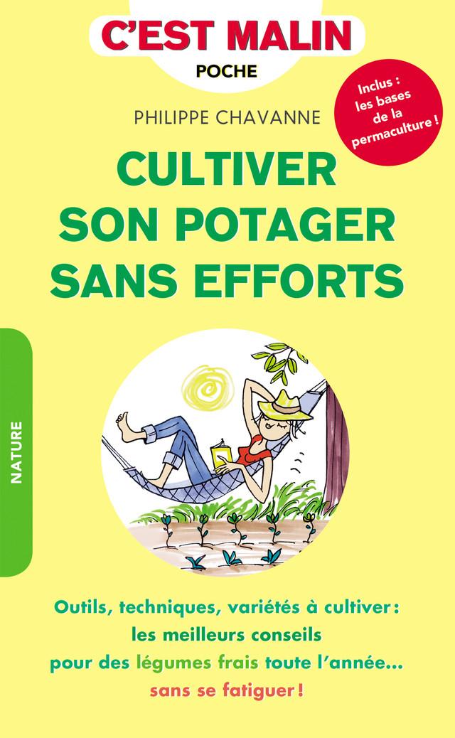 Cultiver son potager sans efforts, c'est malin - Philippe Chavanne - Éditions Leduc