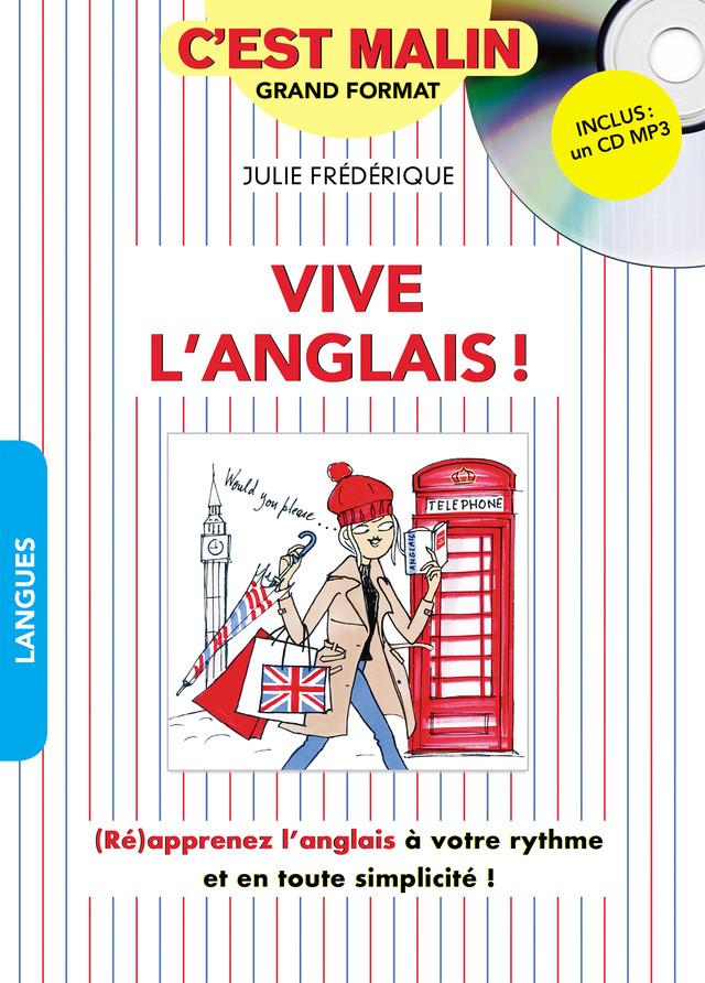 Vive l'anglais ! c'est malin - Julie Frédérique - Éditions Leduc Pratique