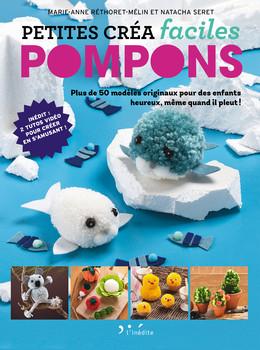 Pompons - Petites créa faciles - Natacha Seret, Marie-Anne Rhétoret-Mélin - Éditions L'Inédite