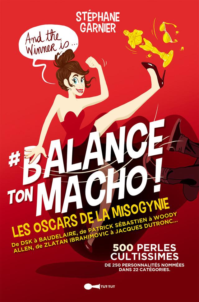 Balance ton macho ! - Stéphane Garnier - Éditions Leduc Humour