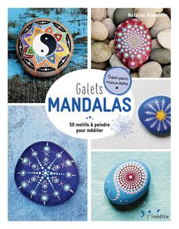 Galets mandalas - Natasha Alexander - Éditions L'Inédite