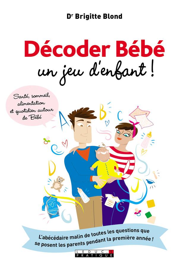 Décoder Bébé, un jeu d'enfant ! - Brigitte Blond - Éditions Leduc