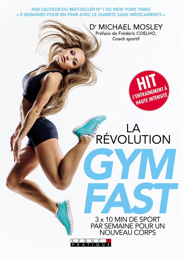 La révolution Gymfast - Dr Michael Mosley - Éditions Leduc Pratique