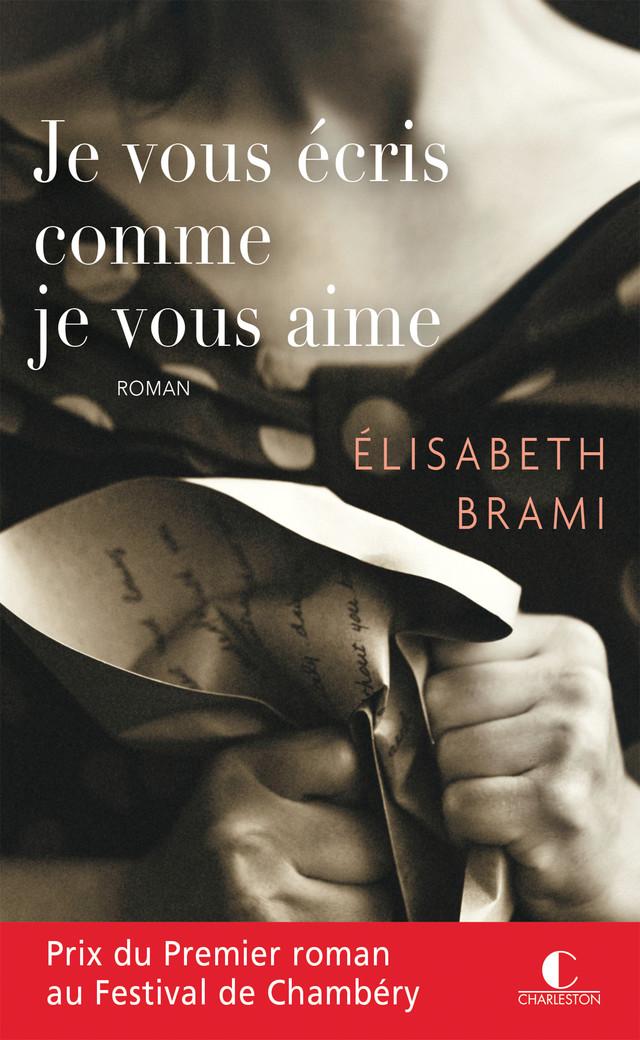 Je vous écris comme je vous aime - Elisabeth Brami - Éditions Charleston