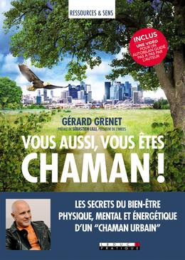 Vous aussi, vous êtes chaman !  - Gérard Grenet - Éditions Leduc