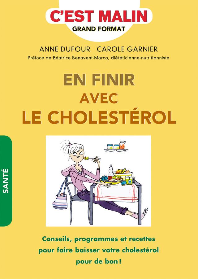En finir avec le cholestérol, c'est malin - Anne Dufour, Carole Garnier - Éditions Leduc