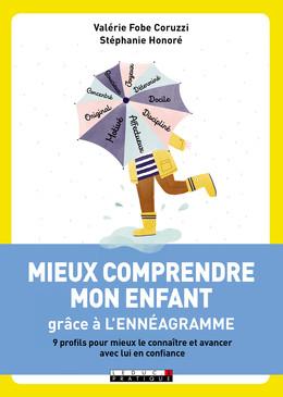 Mieux comprendre mon enfant grâce à l'ennéagramme - Valérie Fobe Coruzzi, Stéphanie Honoré - Éditions Leduc