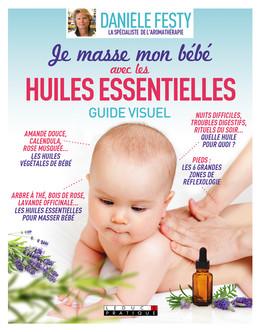Je masse mon bébé avec les huiles essentielles, guide visuel - Danièle Festy - Éditions Leduc