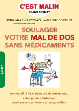 Soulager votre mal de dos sans médicaments, c'est malin - Alix Lefief-Delcourt, Sonia Martinez Reygaza - Éditions Leduc Pratique