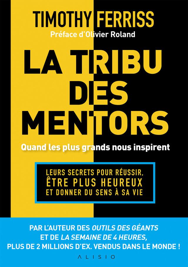 La tribu des mentors, quand les plus grands nous inspirent - Timothy Ferriss - Éditions Alisio