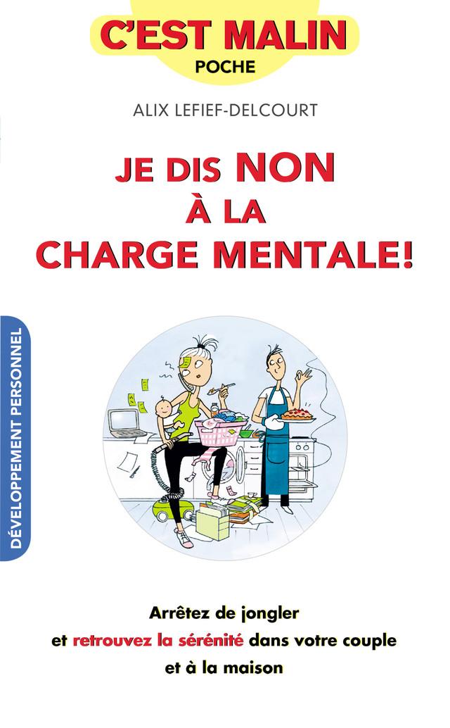 Je dis non à la charge mentale, c'est malin !  - Alix Lefief-Delcourt - Éditions Leduc