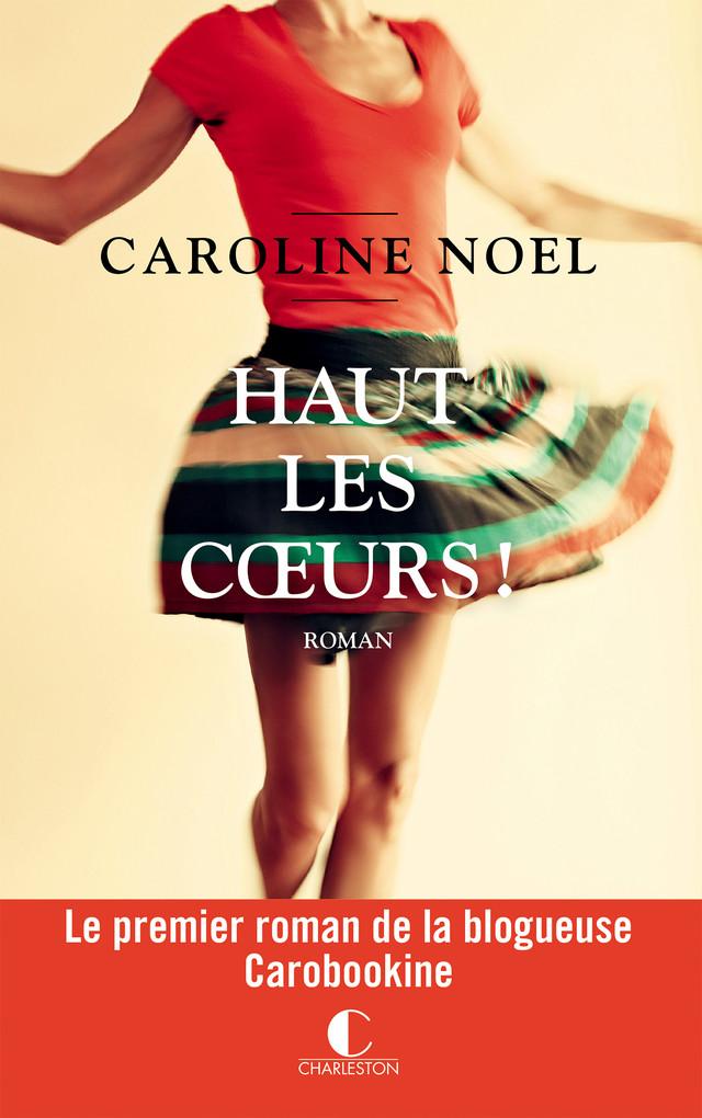 Haut les coeurs ! - Caroline Noel - Éditions Charleston