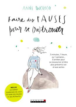 Faire des pauses pour se (re)trouver - Anne Ducrocq - Éditions Leduc Pratique