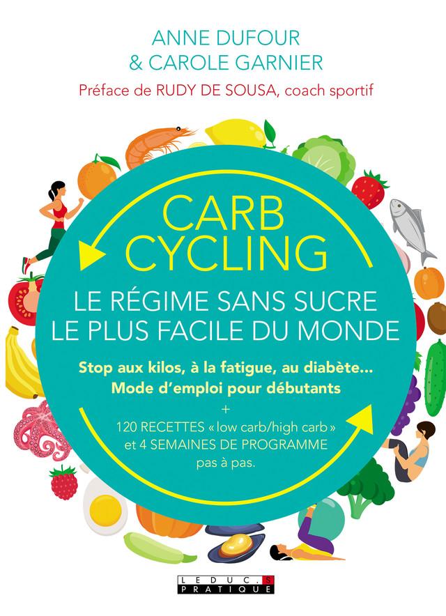 Carb cycling : le régime sans sucre le plus facile du monde - Anne Dufour, Carole Garnier - Éditions Leduc Pratique