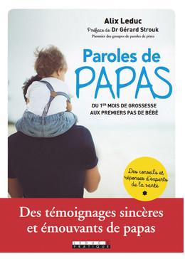 Paroles de papas : du 1er mois de grossesse aux premiers pas de bébé - Alix Leduc - Éditions Leduc