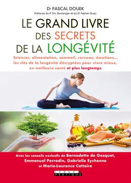 Le grand livre des secrets de la longévité - Pascal Douek - Éditions Leduc