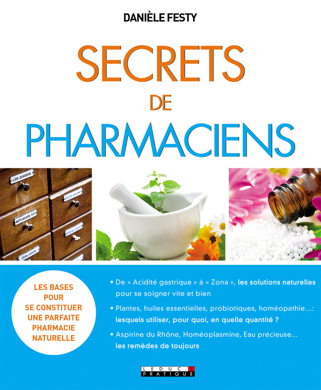 Secrets de pharmaciens - Danièle Festy - Éditions Leduc Pratique