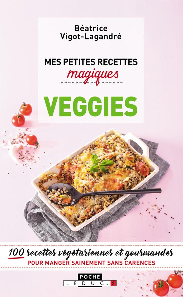 Mes petites recettes magiques veggies - Béatrice Vigot-Lagandré - Éditions Leduc