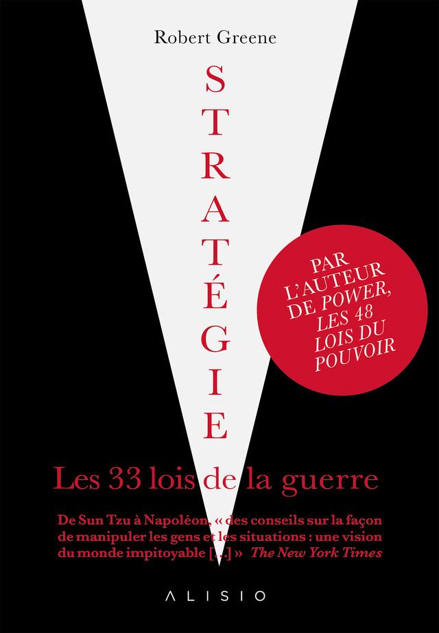 Stratégie, les 33 lois de la guerre  - Robert Greene - Éditions Alisio