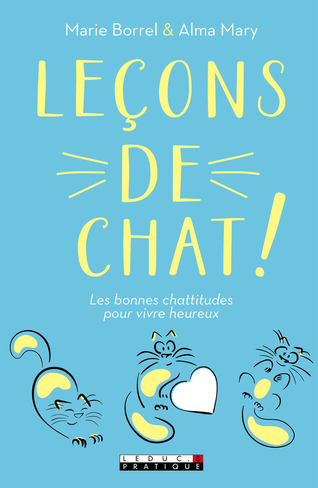 Leçons de chat - Marie Borrel, Alma Mary - Éditions Leduc Pratique