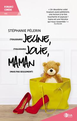 (Toujours) jeune, (toujours) jolie, maman (mais pas seulement) - Stéphanie Pélerin - Éditions Diva Romance