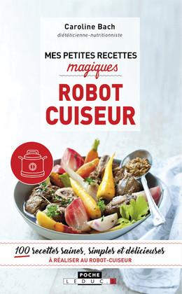 Mes petites recettes magiques robot cuiseur - Caroline Bach - Éditions Leduc