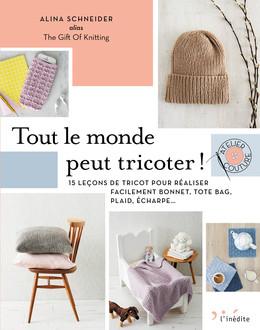 Tout le monde peut tricoter ! - Alina Schneider - Éditions L'Inédite