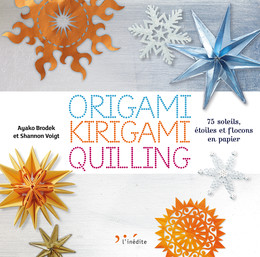 Origami, kirigami, quilling - Brodek Ayako, Shannon Voigt - Éditions L'Inédite